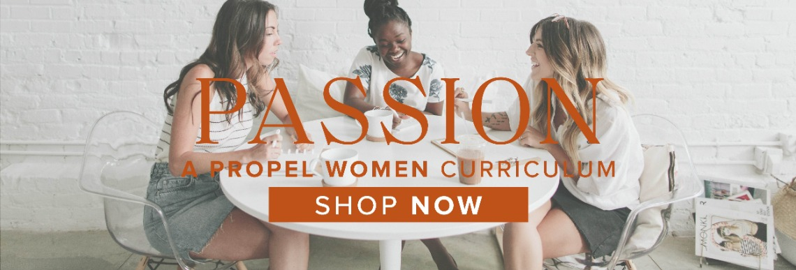 Passion: A Propel Women Curriculum / Shop Now