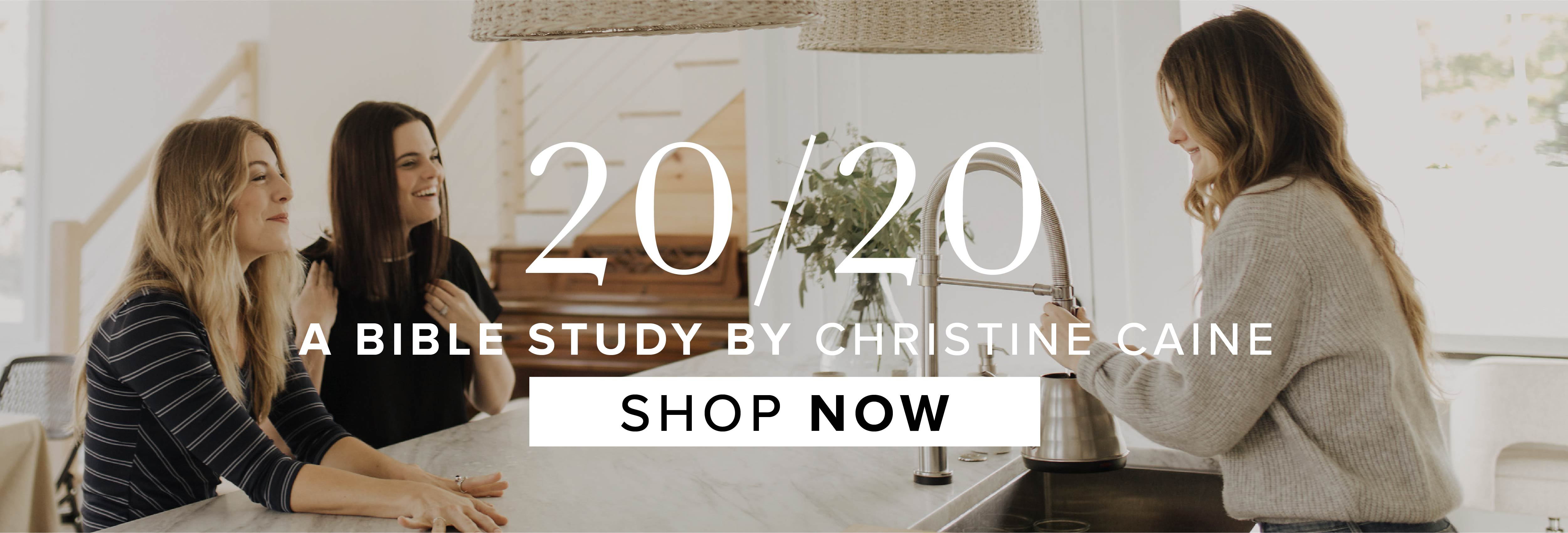 20/20 A Bible Study by Christine Caine