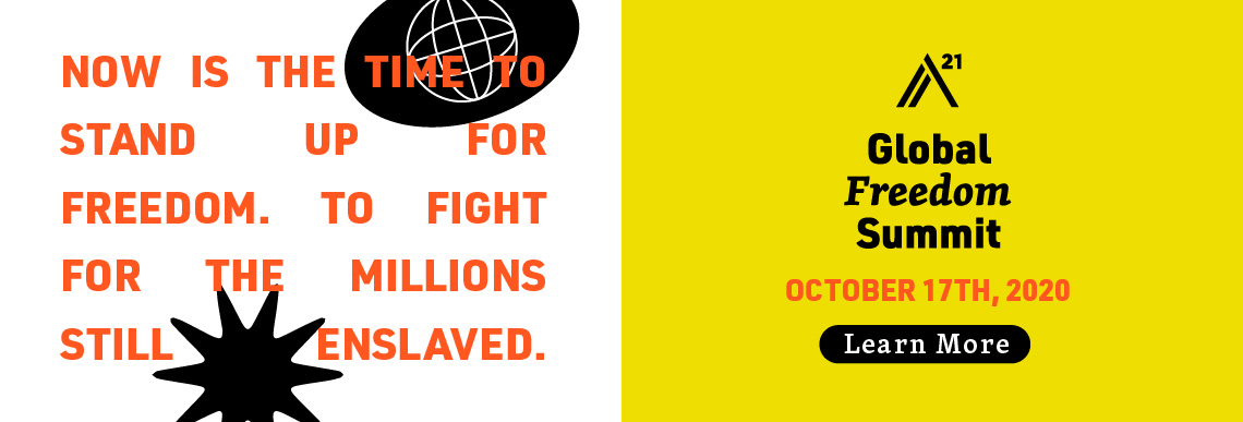 Now is the time to stand up for freedom. To fight for the millions still enslaved. Global Freedom Summit 2020; October 17th, 2020