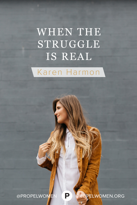 When the struggle is real, Karen Harmon